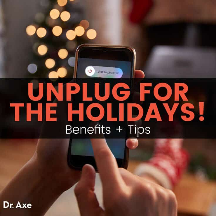 Unplugging for the holidays - Dr. Axe