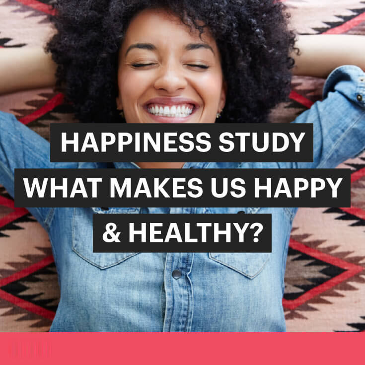happiness-study-what-makes-us-happy-healthy