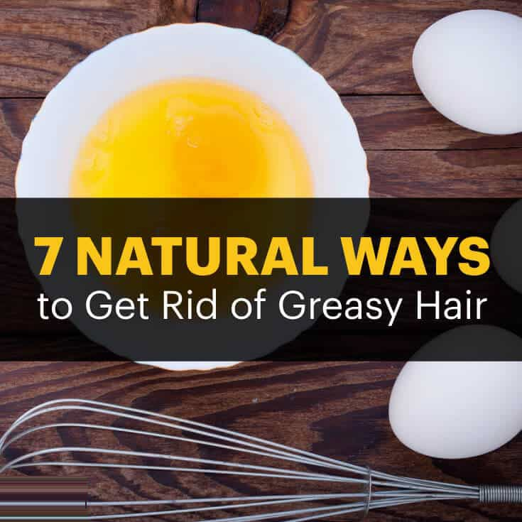 How to get rid of greasy hair natural